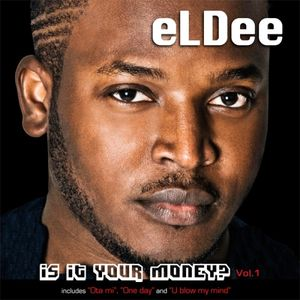Is It Your Money- - Vol. 1 by eLDee