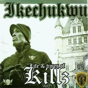 Life & Times Of Killz by Ikechukwu