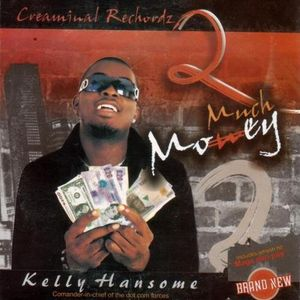 kelly hansome's album 2 much money