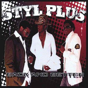 styl plus's album back and better