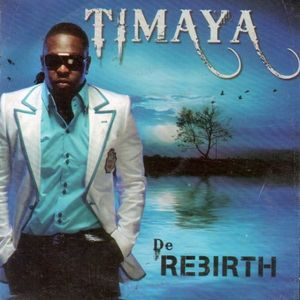 De Rebirth by Timaya